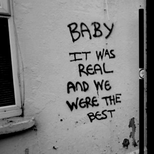 baby it was real & we were the best ٭