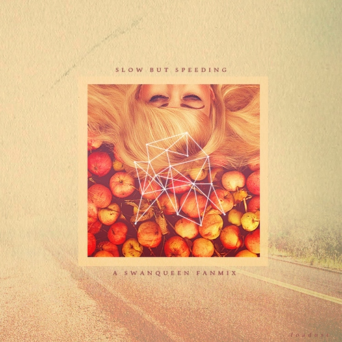Slow but Speeding, a SwanQueen fanmix