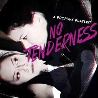(propunk) no tenderness