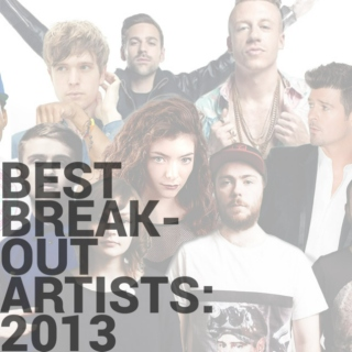 Best Breakout Artists: 2013