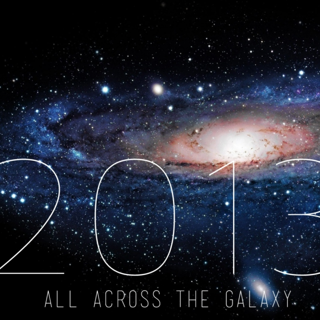 It's 2013 all across the galaxy.