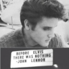 Before Elvis there was nothing.