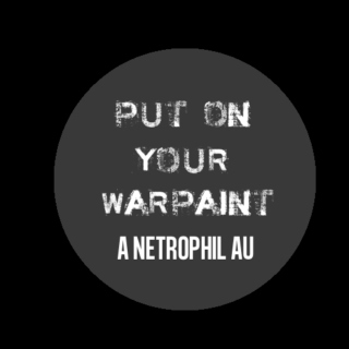 put on your warpaint