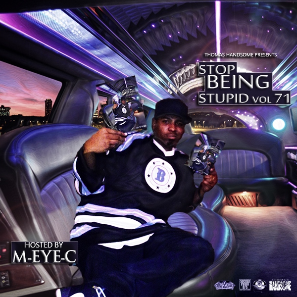 Stop Being Stupid Vol 71 Hosted by M-EYE-C