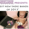 Best New Indie Bands of 2013