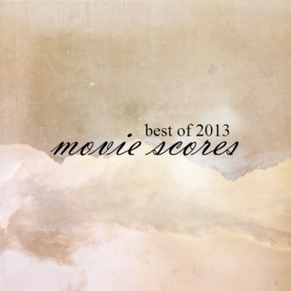 best of 2013: movie scores