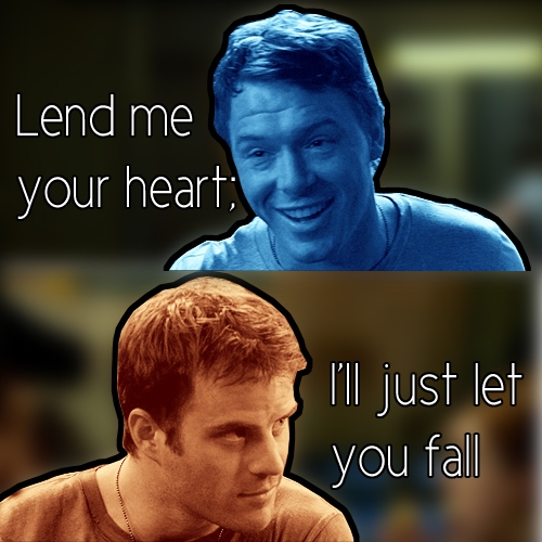 Lend me your heart; I'll just let you fall
