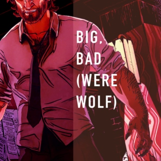 big, bad (werewolf)