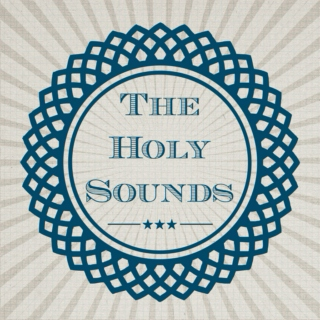 The Holy Sounds - December 13