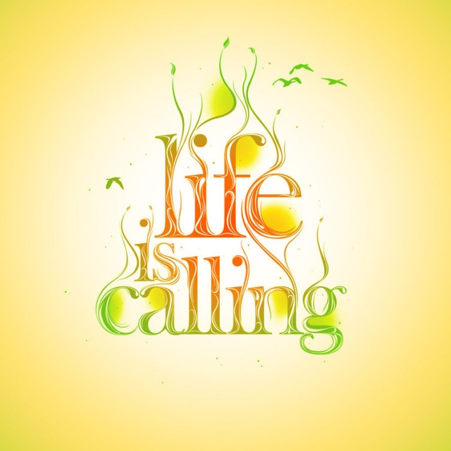 Life is Calling