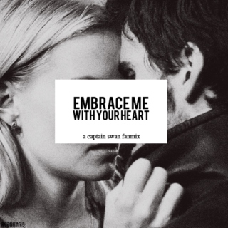 embrace me with your heart - cs fanmix.
