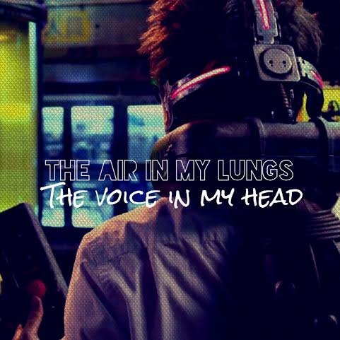 The air in my lungs, the voice in my head.