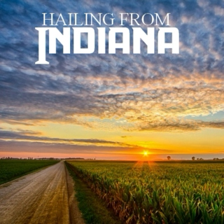 Hailing From Indiana