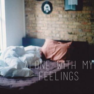 alone with my feelings