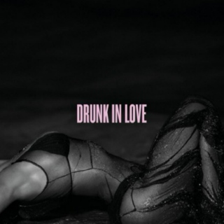 Beyonce: Drunk In Love