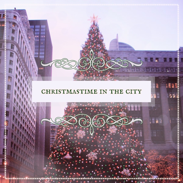 christmastime in the city ❄