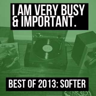 Best of 2013: Softer