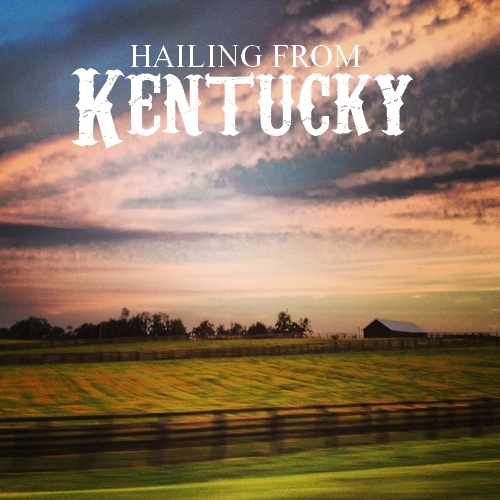 Hailing From Kentucky