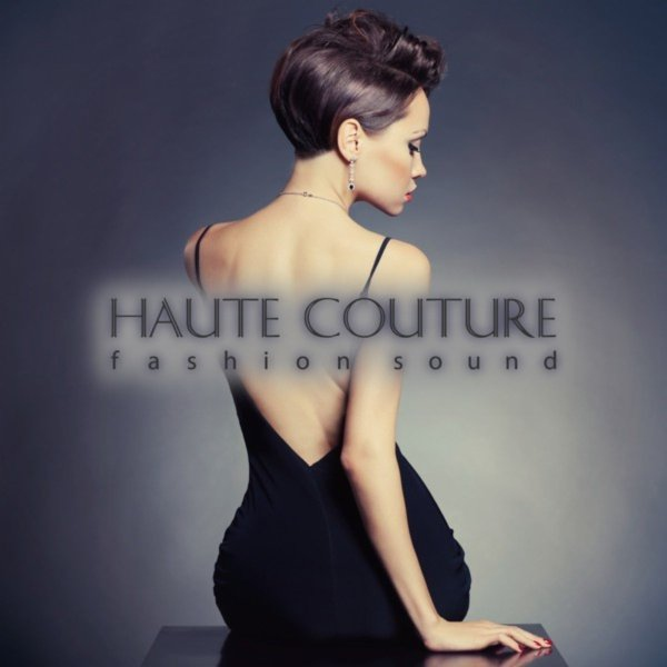 Haute Couture / Deep House and Chill Out music