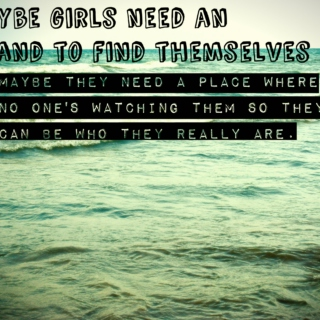 Maybe girls need an island to find themselves