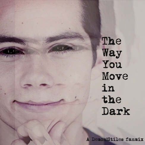 The Way You Move in the Dark