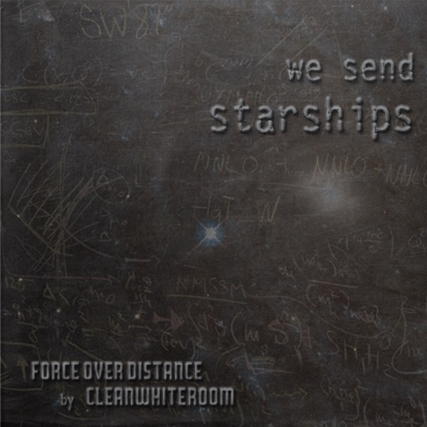 We Send Starships - a Force Over Distance mix