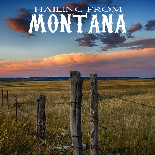 Hailing From Montana