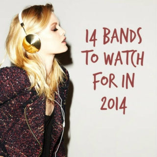 14 bands to watch for in 2014