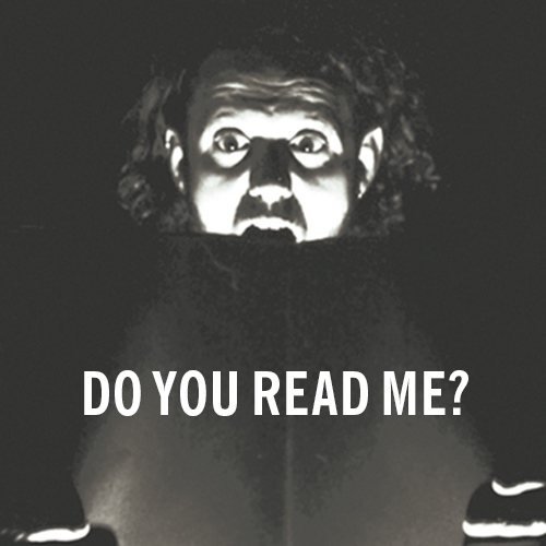 DO YOU READ ME?