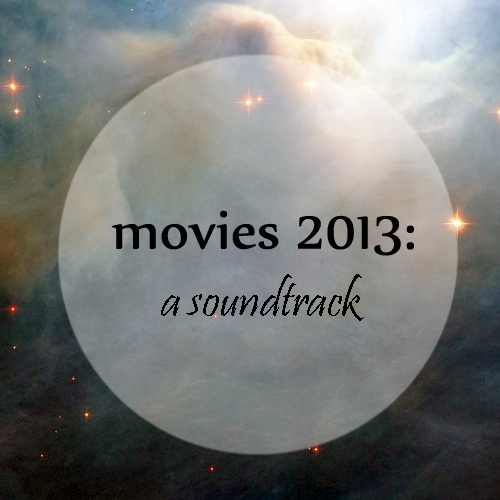 movies 2013: a soundtrack