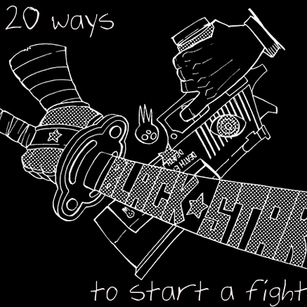 20 ways to start a fight