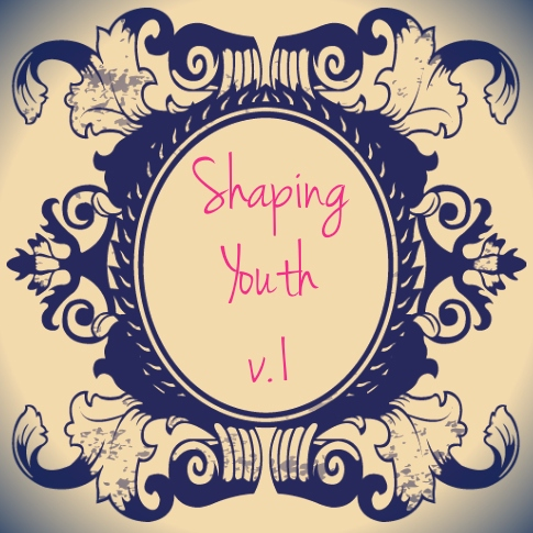 Shaping Youth v.1
