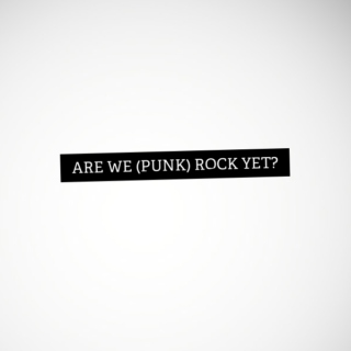 Are We (Punk) Rock Yet?