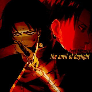 The Anvil of Daylight, a Levi fanmix
