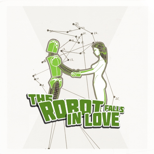 the robot falls in love;