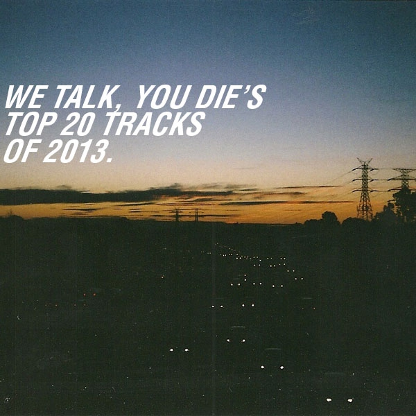 WTYD's Top 20 Tracks Of 2013