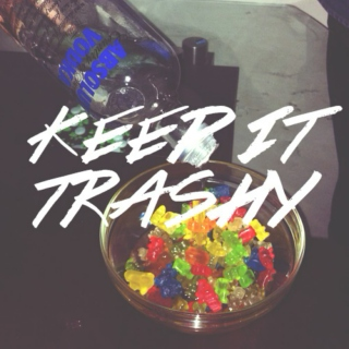 Keep It Trashy