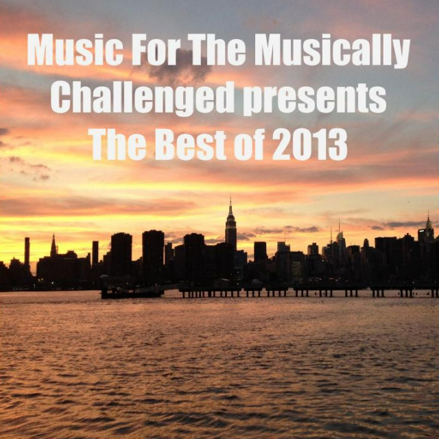 Music For The Musically Challenged: Best of 2013