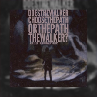 or the path the walker (abhorsen's bells)