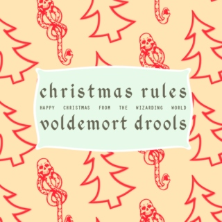 christmas rules, voldemort drools