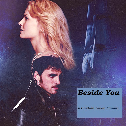 Beside You: A Captain Swan Mix
