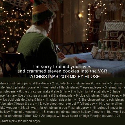 i'm sorry i ruined your lives and crammed eleven cookies into the vcr: a christmas mix