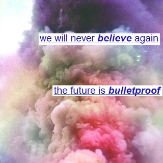 the future is bulletproof