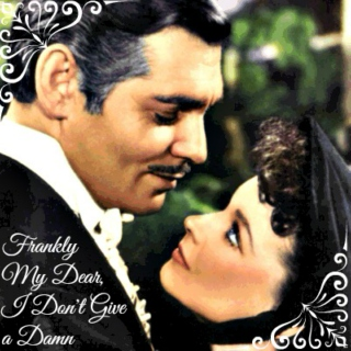Frankly My Dear, I Don't Give a Damn