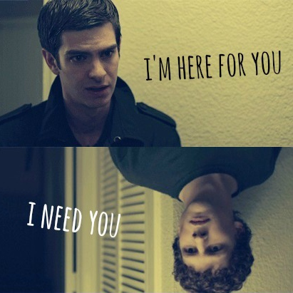 i need you; i'm here for you