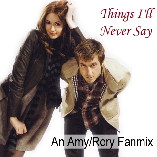 Things I'll Never Say - An Amy/Rory Fanmix