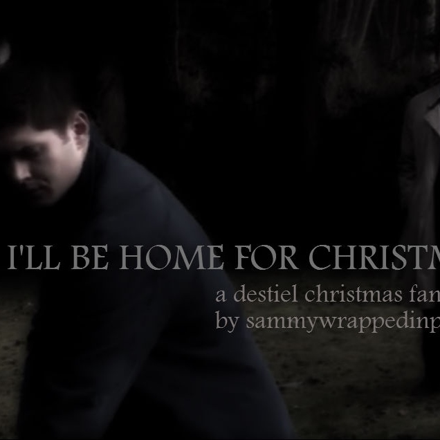 I'll Be Home for Christmas-- A Destiel Fanmix