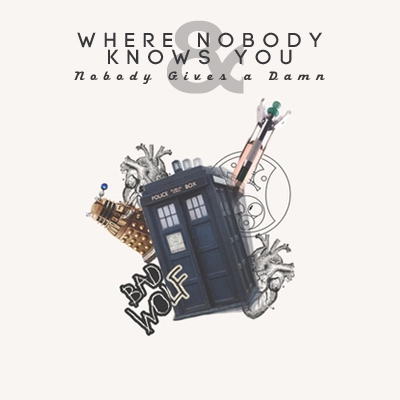 Where Nobody Knows You and Nobody Gives a Damn