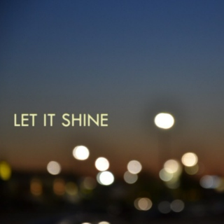 Let Us Shine For What It's Worth