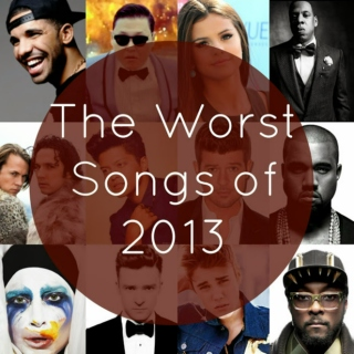 The Worst Songs of 2013